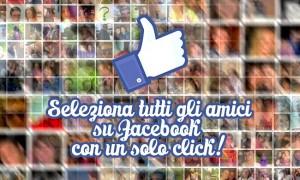 seleziona-tutti-su-facebook